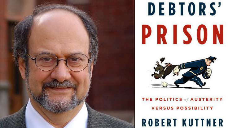 First Look: <em>Debtors' Prison</em> by Robert Kuttner, a New Book on the Economy